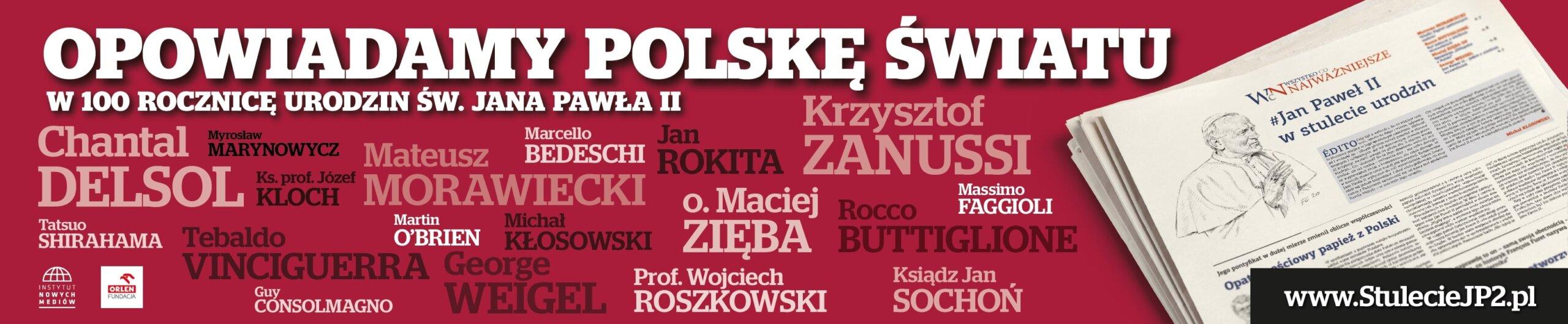 Opowiadamy Polskę światu w 100 lecie urodzin św. Jana Pawła II