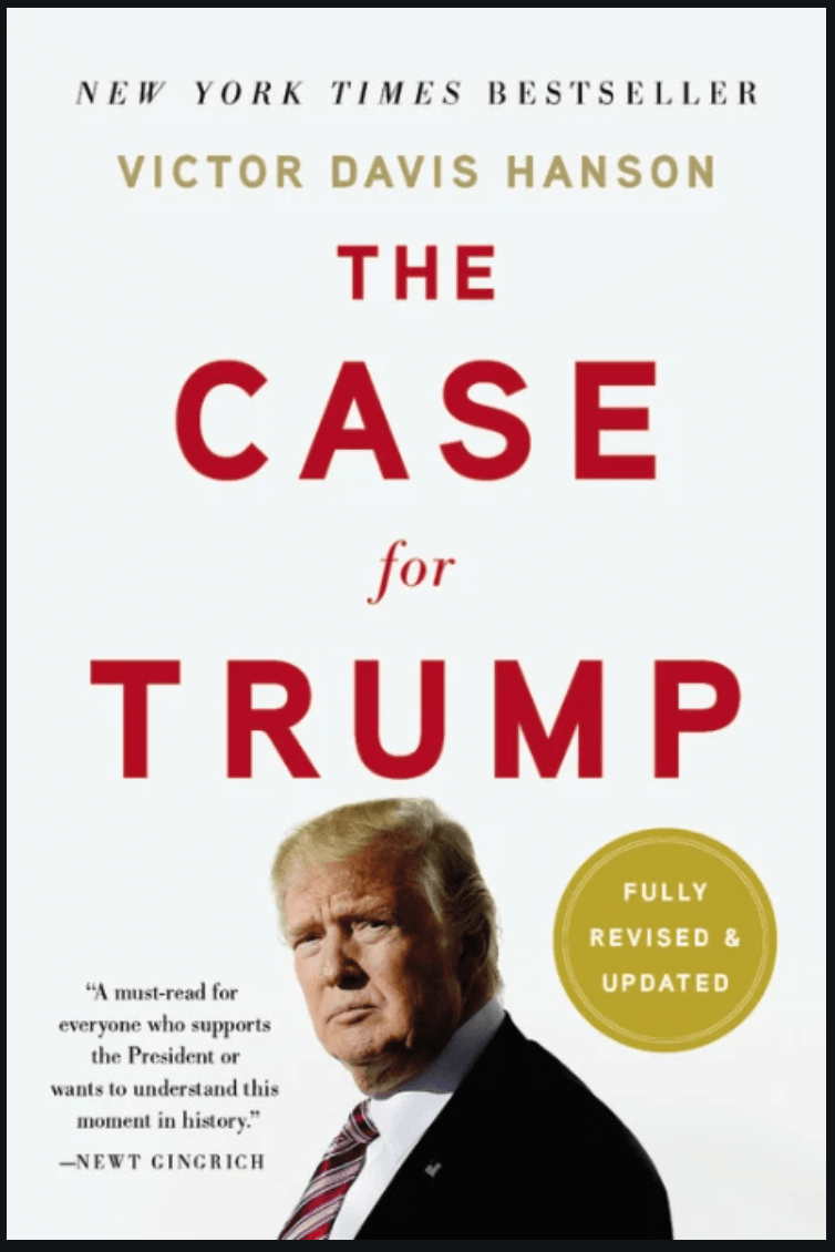 Victor Davis Hanson, The Case for Trump (Basic Books, 2019)
